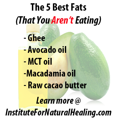 The 5 Best Fats (That You Aren't Eating)